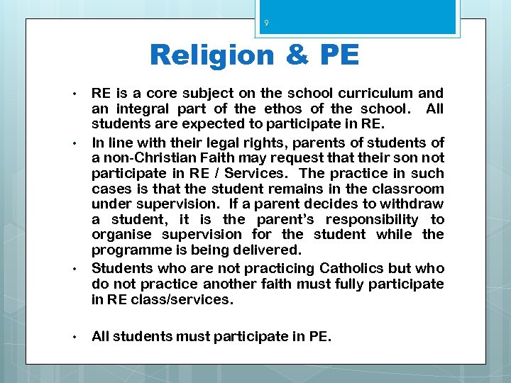 9 Religion & PE • • RE is a core subject on the school