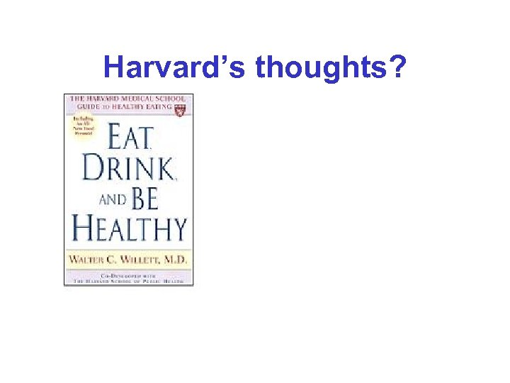 Harvard's thoughts?