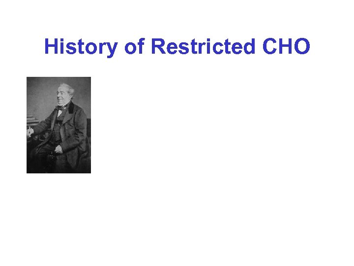 History of Restricted CHO