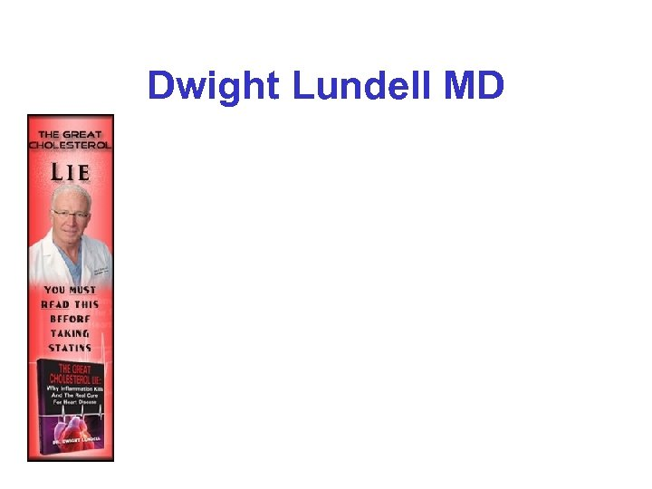Dwight Lundell MD