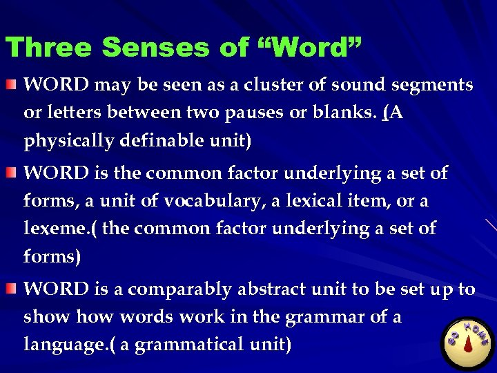"""Three Senses of """"Word"""" WORD may be seen as a cluster of sound segments"""