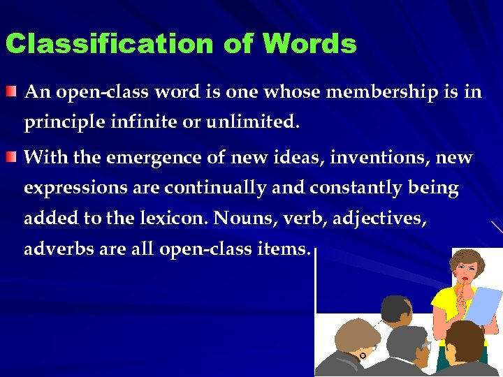 Classification of Words An open-class word is one whose membership is in principle infinite