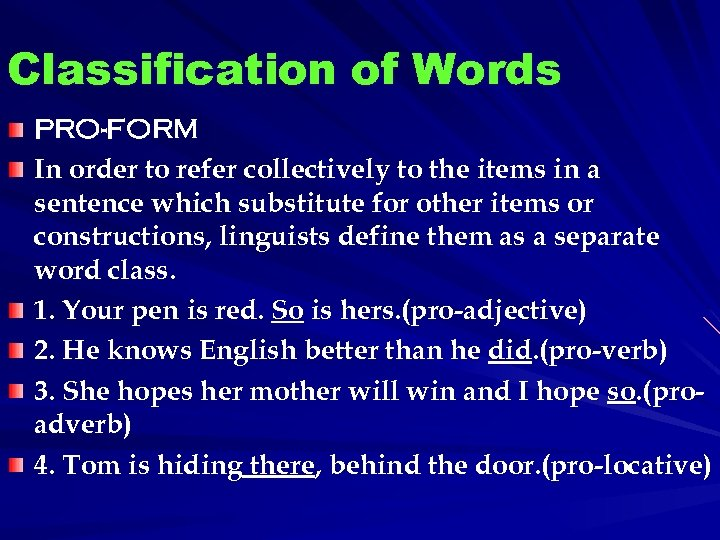Classification of Words PRO-FORM In order to refer collectively to the items in a