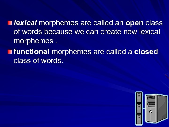 lexical morphemes are called an open class of words because we can create new