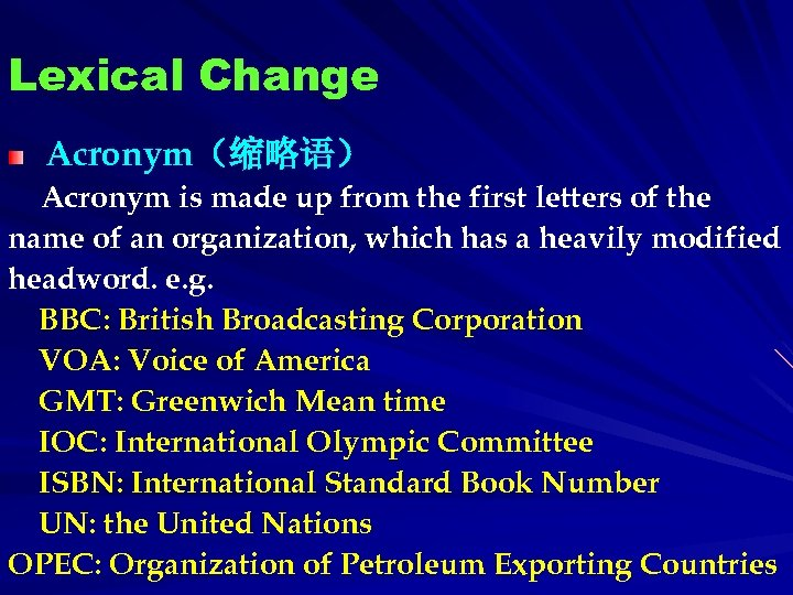 Lexical Change Acronym(缩略语) Acronym is made up from the first letters of the name