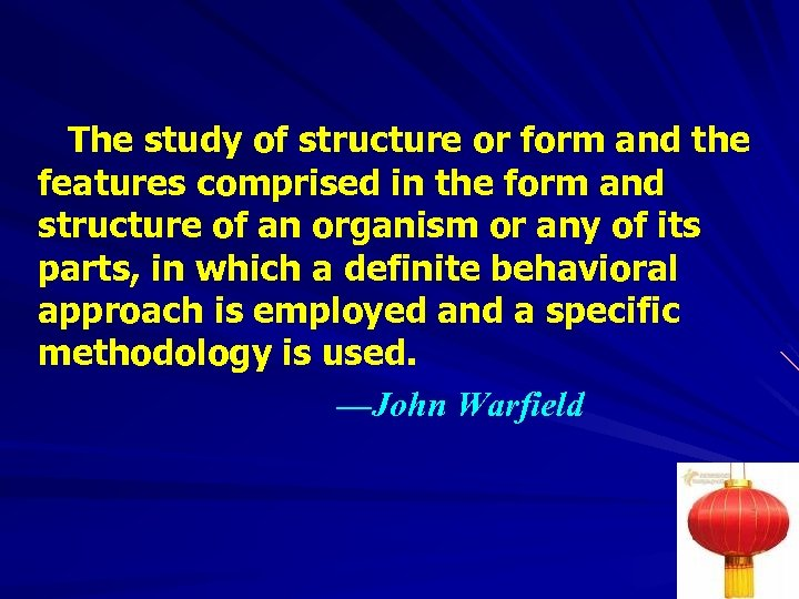 The study of structure or form and the features comprised in the form and