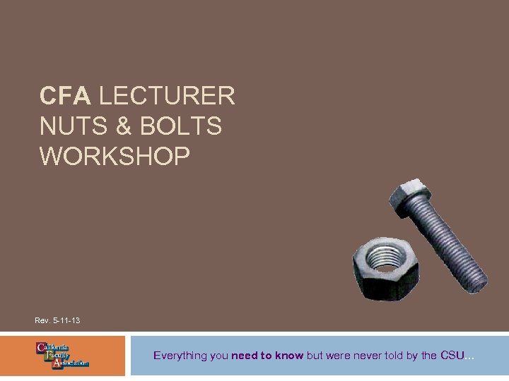 CFA LECTURER NUTS & BOLTS WORKSHOP Rev. 5 -11 -13 Everything you need to