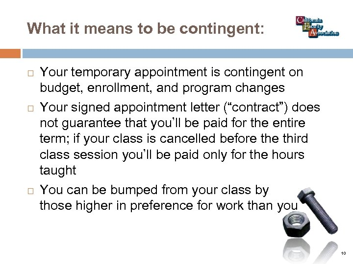 What it means to be contingent: Your temporary appointment is contingent on budget, enrollment,