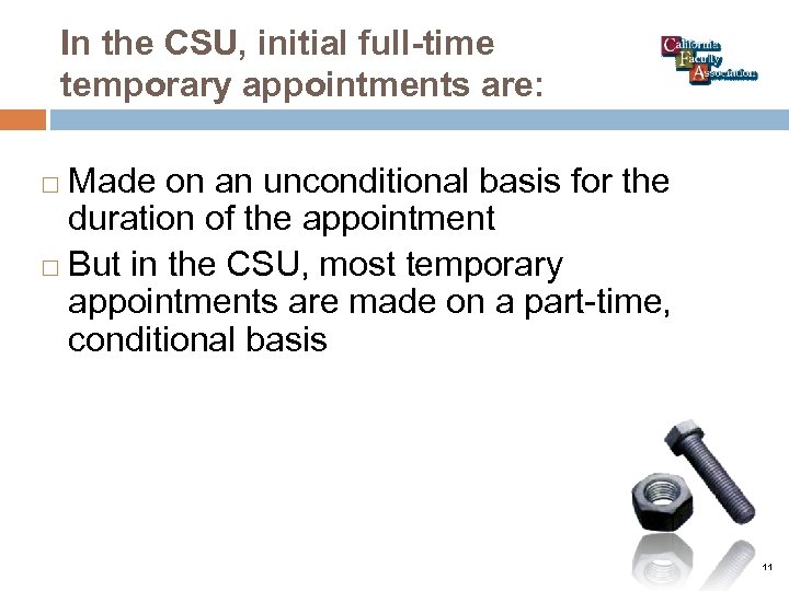 In the CSU, initial full-time temporary appointments are: Made on an unconditional basis for