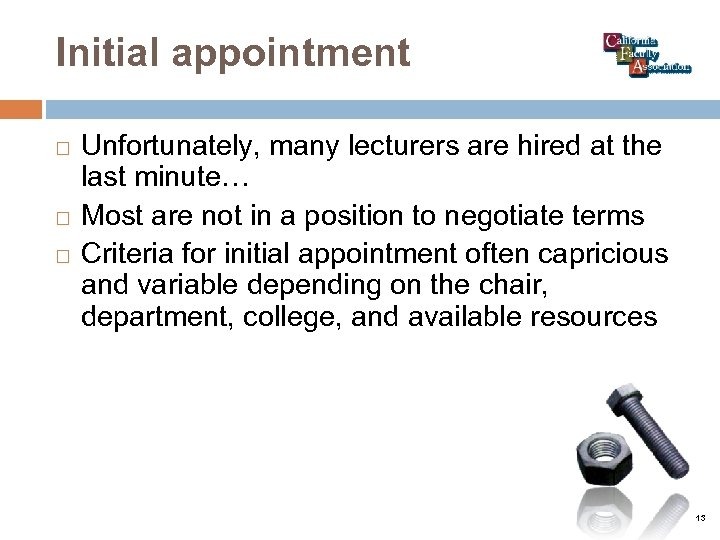 Initial appointment Unfortunately, many lecturers are hired at the last minute… Most are not