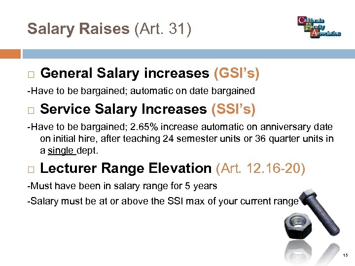 Salary Raises (Art. 31) General Salary increases (GSI's) -Have to be bargained; automatic on