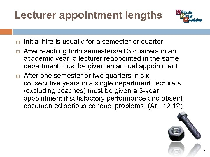 Lecturer appointment lengths Initial hire is usually for a semester or quarter After teaching