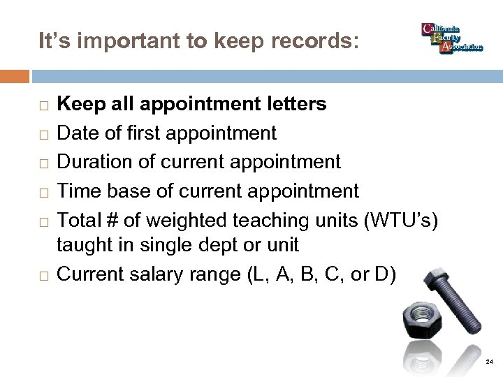 It's important to keep records: Keep all appointment letters Date of first appointment Duration