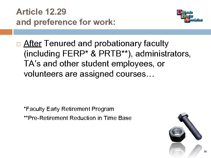Article 12. 29 and preference for work: After Tenured and probationary faculty (including FERP*