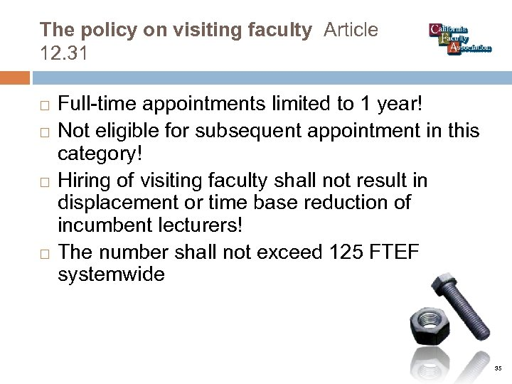 The policy on visiting faculty Article 12. 31 Full-time appointments limited to 1 year!