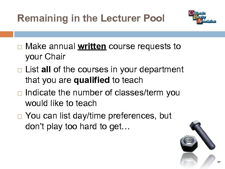 Remaining in the Lecturer Pool Make annual written course requests to your Chair List