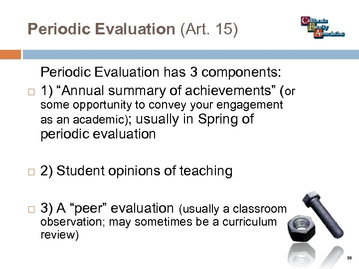 """Periodic Evaluation (Art. 15) Periodic Evaluation has 3 components: 1) """"Annual summary of achievements"""""""