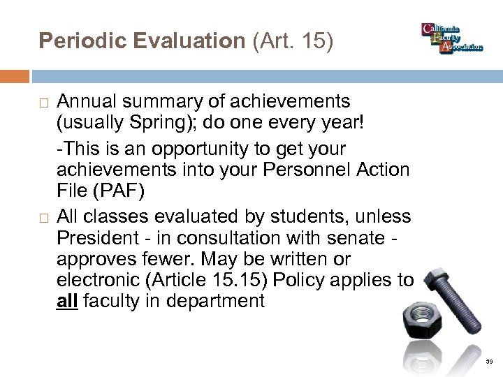 Periodic Evaluation (Art. 15) Annual summary of achievements (usually Spring); do one every year!