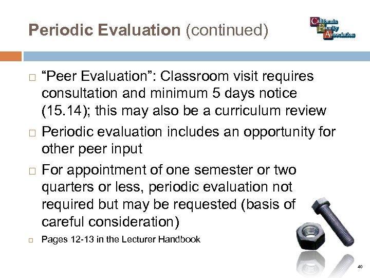 """Periodic Evaluation (continued) """"Peer Evaluation"""": Classroom visit requires consultation and minimum 5 days notice"""