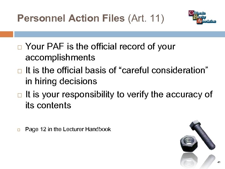 Personnel Action Files (Art. 11) Your PAF is the official record of your accomplishments