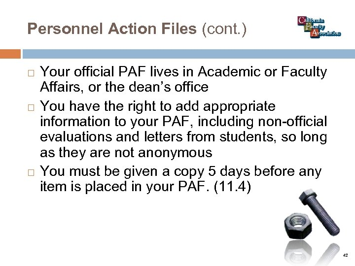 Personnel Action Files (cont. ) Your official PAF lives in Academic or Faculty Affairs,