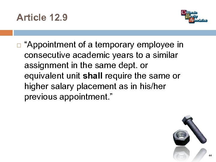 "Article 12. 9 ""Appointment of a temporary employee in consecutive academic years to a"