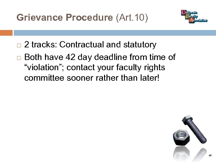 Grievance Procedure (Art. 10) 2 tracks: Contractual and statutory Both have 42 day deadline