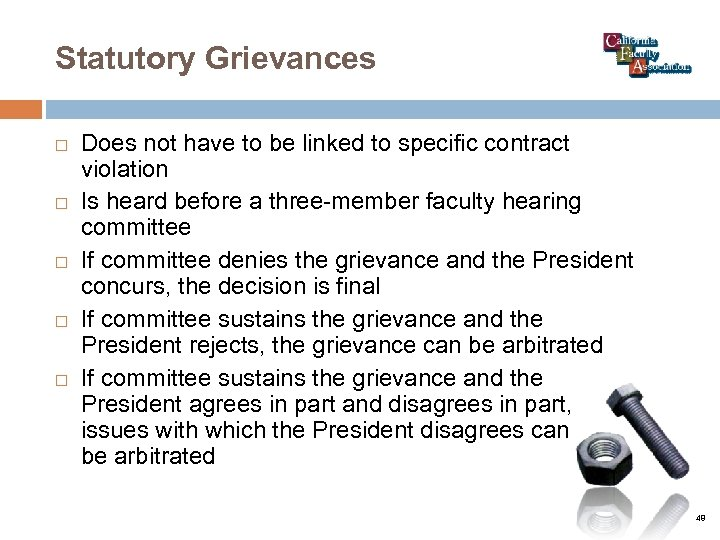 Statutory Grievances Does not have to be linked to specific contract violation Is heard