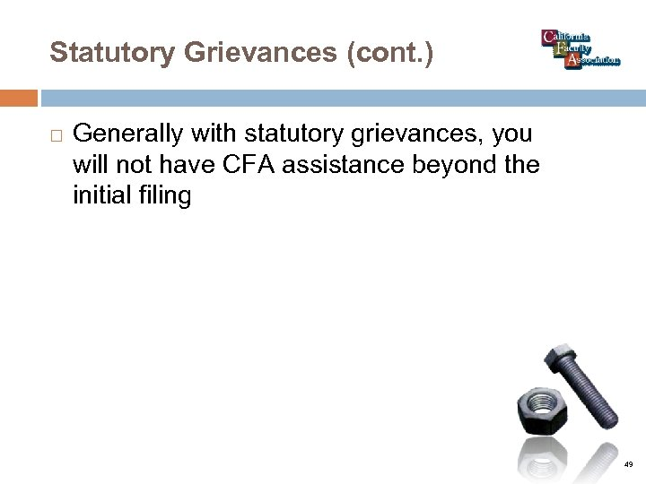 Statutory Grievances (cont. ) Generally with statutory grievances, you will not have CFA assistance