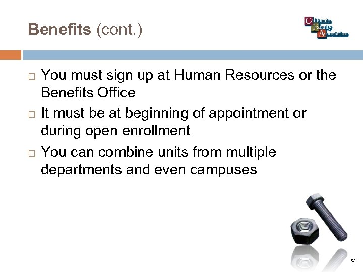 Benefits (cont. ) You must sign up at Human Resources or the Benefits Office