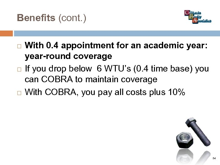 Benefits (cont. ) With 0. 4 appointment for an academic year: year-round coverage If