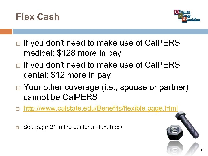 Flex Cash If you don't need to make use of Cal. PERS medical: $128