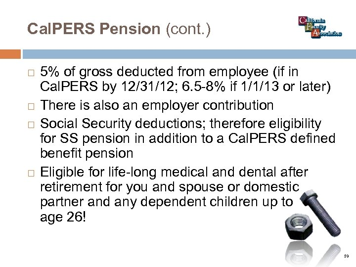 Cal. PERS Pension (cont. ) 5% of gross deducted from employee (if in Cal.