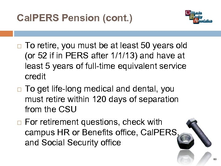 Cal. PERS Pension (cont. ) To retire, you must be at least 50 years