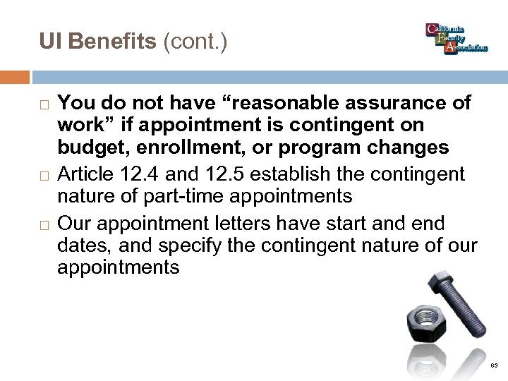 """UI Benefits (cont. ) You do not have """"reasonable assurance of work"""" if appointment"""