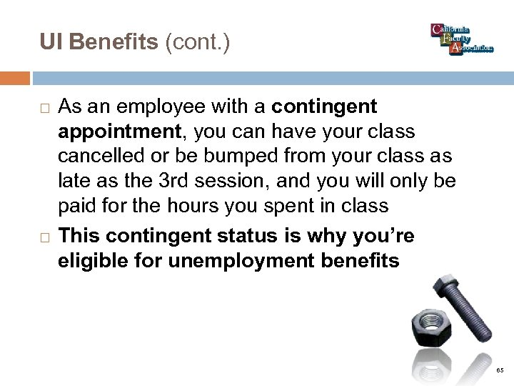 UI Benefits (cont. ) As an employee with a contingent appointment, you can have