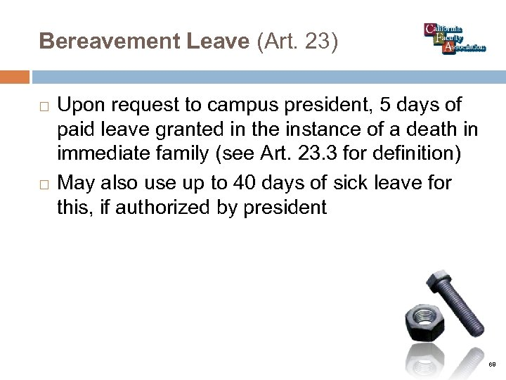 Bereavement Leave (Art. 23) Upon request to campus president, 5 days of paid leave