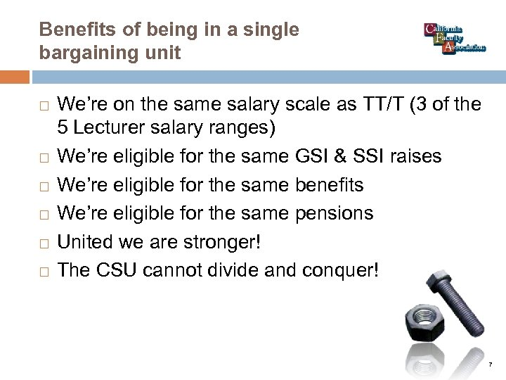 Benefits of being in a single bargaining unit We're on the same salary scale