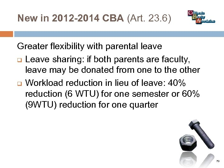 New in 2012 -2014 CBA (Art. 23. 6) Greater flexibility with parental leave q