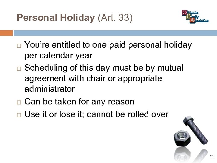 Personal Holiday (Art. 33) You're entitled to one paid personal holiday per calendar year