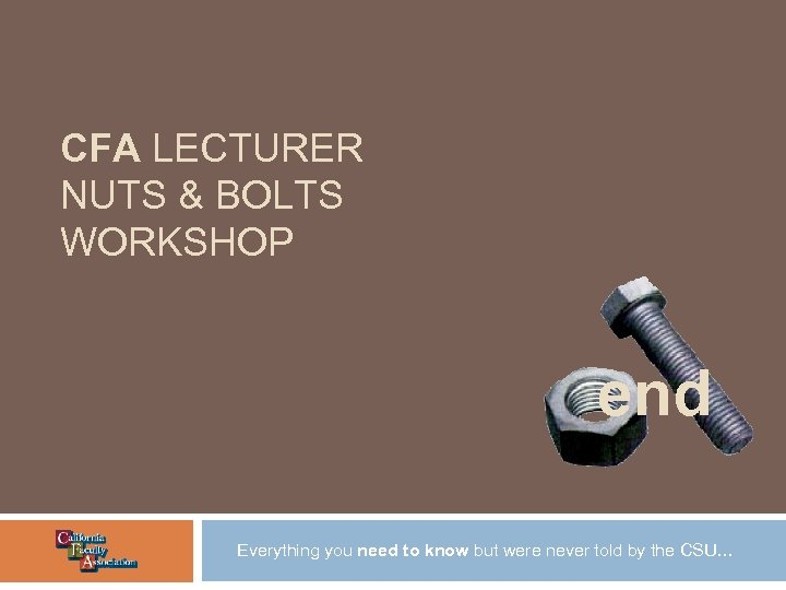 CFA LECTURER NUTS & BOLTS WORKSHOP end Everything you need to know but were