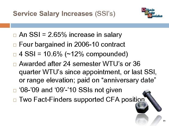 Service Salary Increases (SSI's) An SSI = 2. 65% increase in salary Four bargained