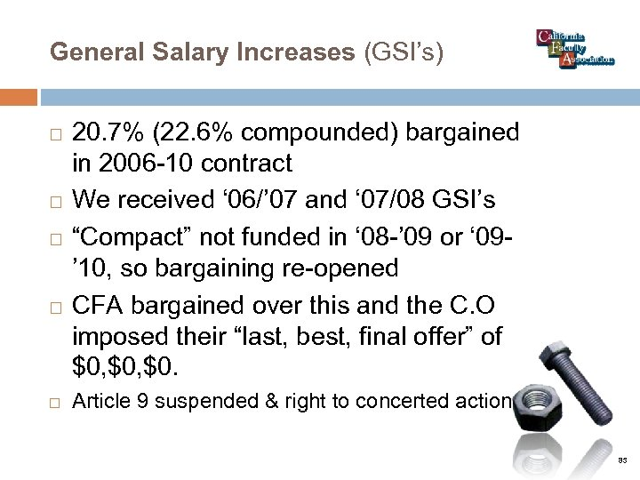 General Salary Increases (GSI's) 20. 7% (22. 6% compounded) bargained in 2006 -10 contract