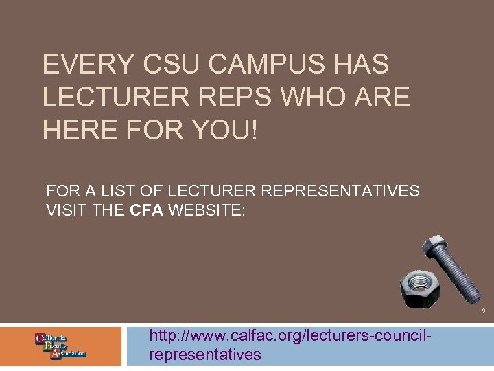 EVERY CSU CAMPUS HAS LECTURER REPS WHO ARE HERE FOR YOU! FOR A LIST
