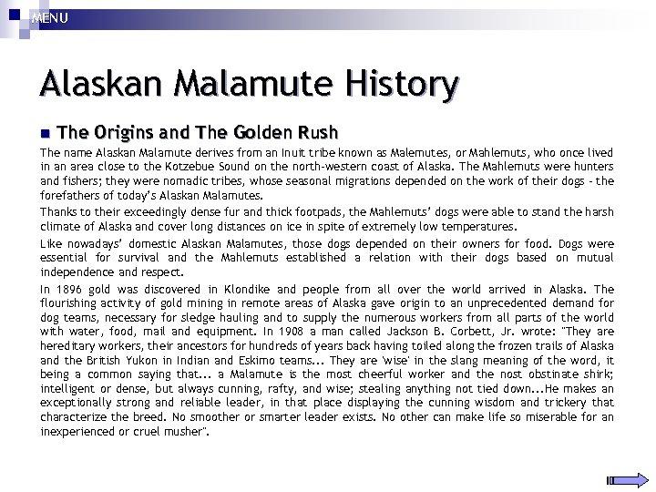 MENU Alaskan Malamute History n The Origins and The Golden Rush The name Alaskan