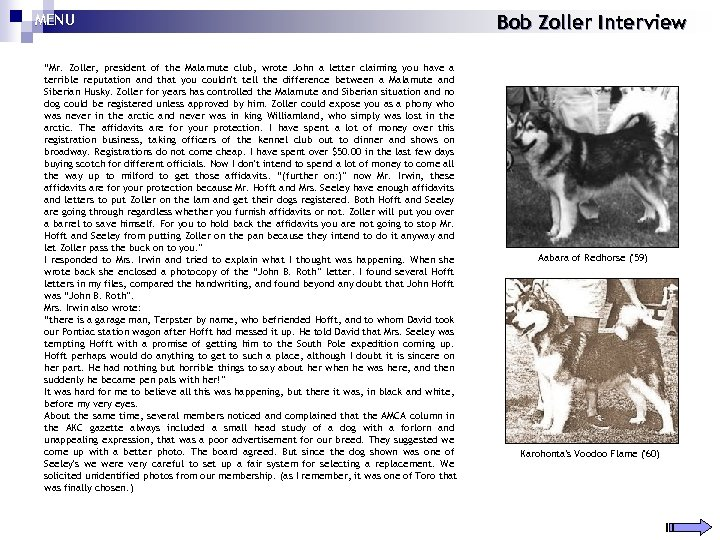 """MENU """"Mr. Zoller, president of the Malamute club, wrote John a letter claiming you"""