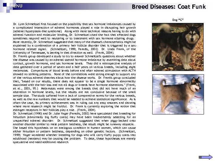 "MENU Breed Diseases: Coat Funk Dog ""C"" Dr. Lynn Schmeitzel first focused on the"