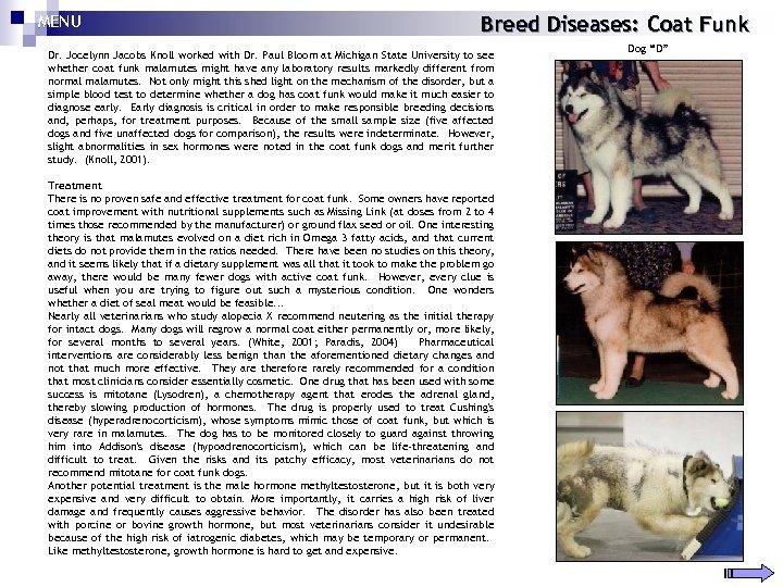 MENU Breed Diseases: Coat Funk Dr. Jocelynn Jacobs Knoll worked with Dr. Paul Bloom