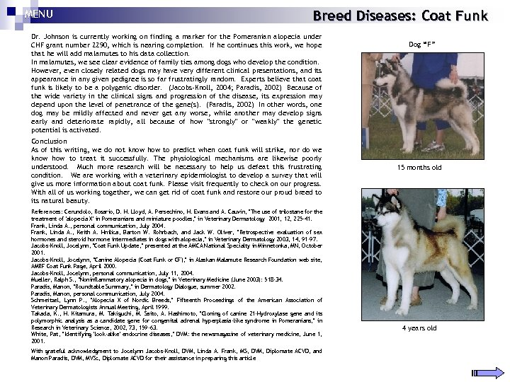 MENU Breed Diseases: Coat Funk Dr. Johnson is currently working on finding a marker