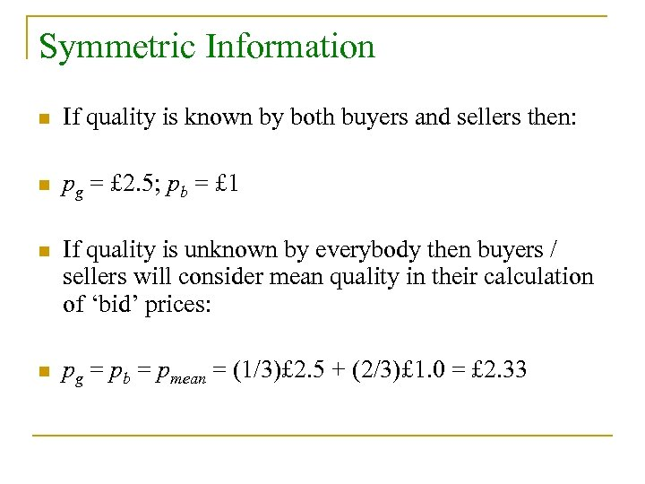 Symmetric Information n If quality is known by both buyers and sellers then: n
